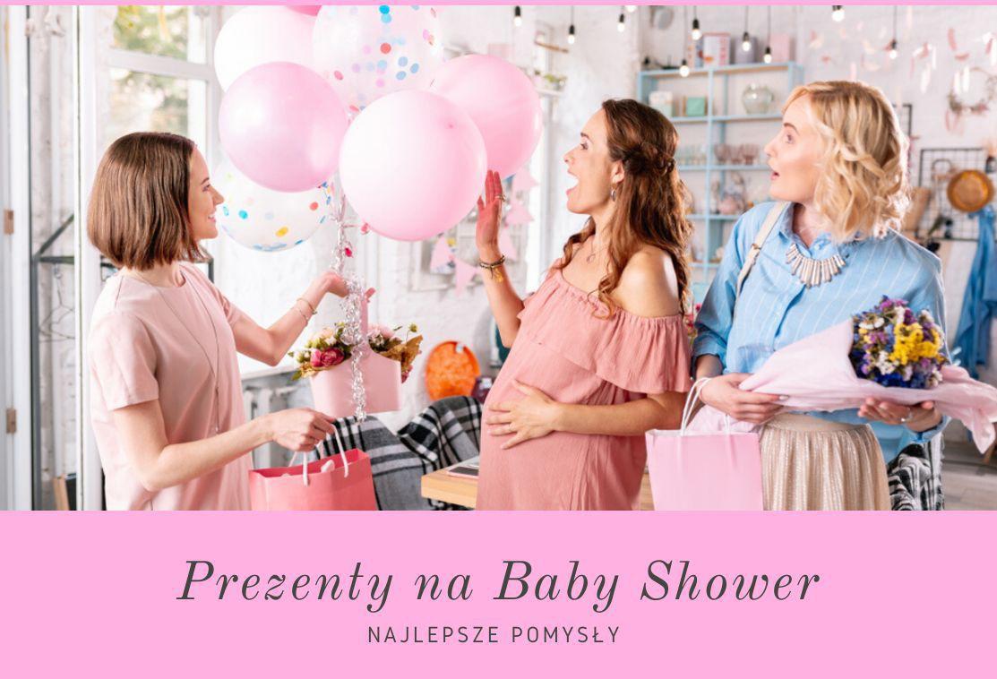 Jaki prezent wręczyć na Baby Shower? 10 najlepszych pomysłów