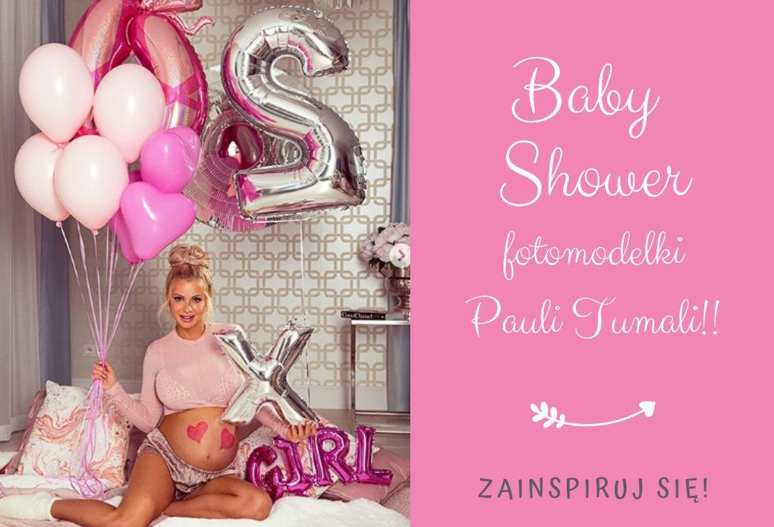 Zorganizuj swoje Baby Shower, tak jak gwiazda Paula Tumala!