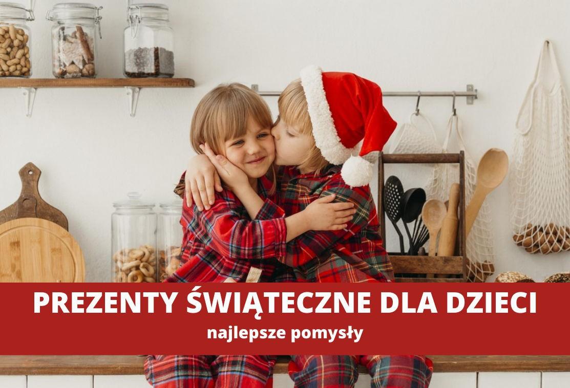 Prezent świąteczny dla dziecka najlepsze pomysły