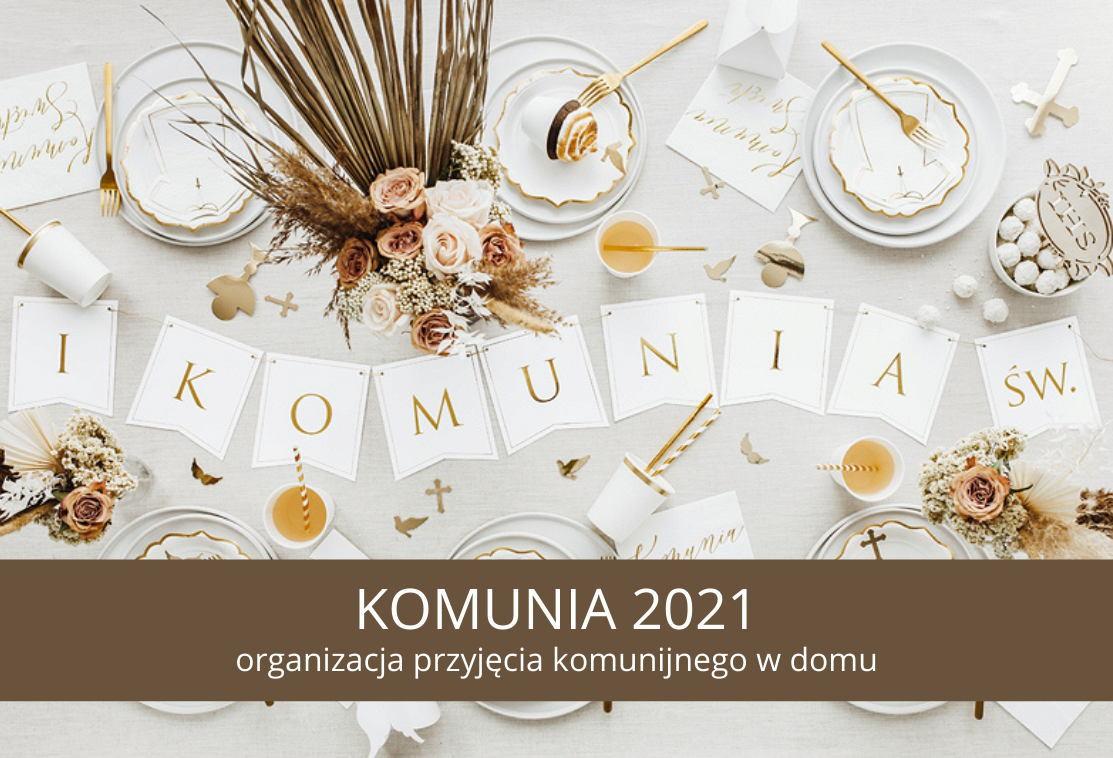 Komunia 2021 - organizacja przyjęcia w domu